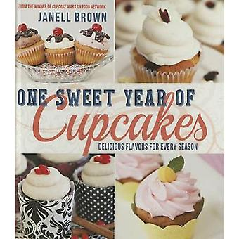 One Sweet Year of Cupcakes - Delicious Flavors for Every Season by Jan