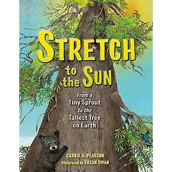 Stretch to the Sun - From a Tiny Sprout to the Tallest Tree on Earth b