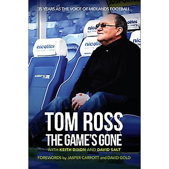 The Game's Gone - The Autobiography of Tom Ross by Tom Ross - 97817809