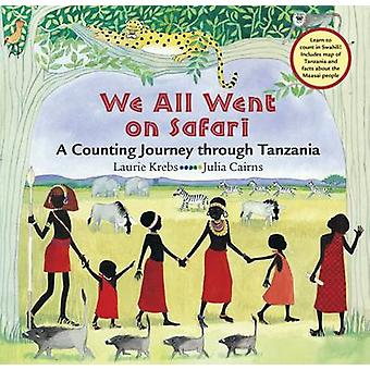 We All Went on Safari by Laurie Krebs - Julie Cairns - 9781841481197