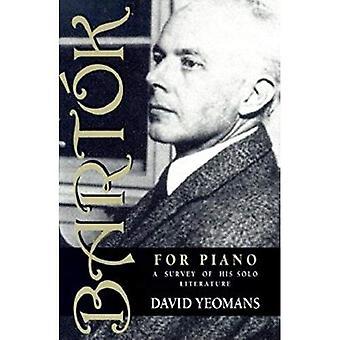 Bartok for piano: en undersøkelse av hans solo litteratur