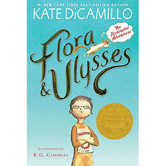 Flora & Ulysses  - The Illuminated Adventures by Kate DiCamillo - K G