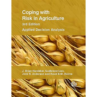 Coping with Risk in Agriculture: Applied Decision Analysis (Paperback) by Hardaker J. Brian Huirne Ruud B. M. Anderson Jock R. Lien Gudbrand
