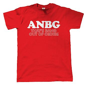 Vectorbomb, ANBG Thats Bang Out Of Order, Mens Funny T Shirt (S to 5XL)