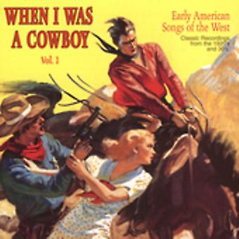 When I Was a Cowboy - When I Was a Cowboy: Vol. 1-Early American Songs of [CD] USA import