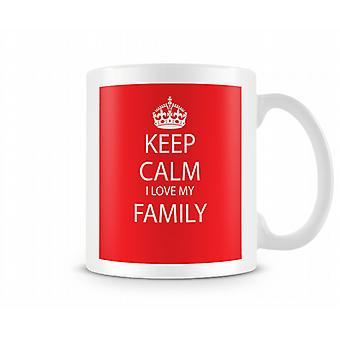 Mantener la calma te amo familia taza impresa