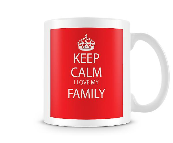 Keep Calm I Love Family Printed Mug