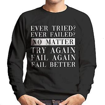 Fail Better Samuel Beckett Quote Men's Sweatshirt