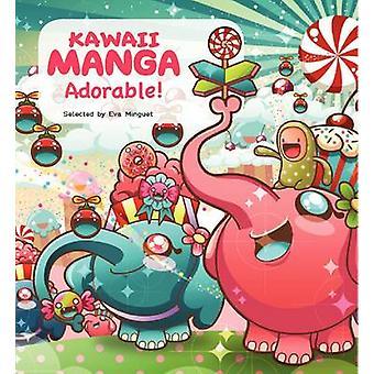 Kawaii Manga - Adorable! by Eva Minguet - 9780062348609 Book