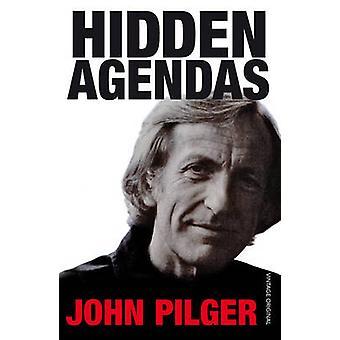 Hidden Agendas by John Pilger - 9780099741510 Book