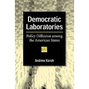 Democratic Laboratories - Policy Diffusion Among the American States (