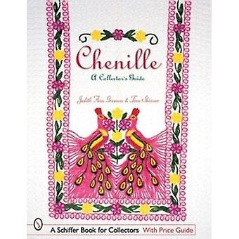 Chenille - A Collector's Guide by Judith-Ann  Greason - Skinner - 9780
