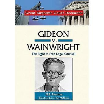 Gideon v. Wainwright av G.S. Prentzas - Tim McNeese - 9780791093832 B