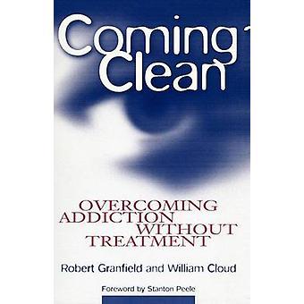 Venir nettoyer - surmonter la dépendance sans traitement par Robert Granfi