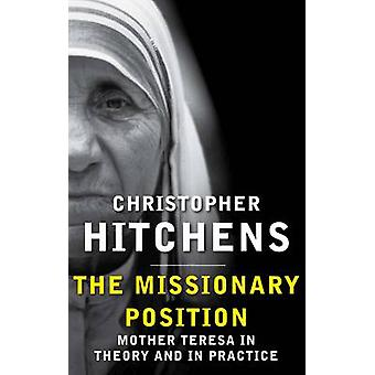 The Missionary Position - Mother Teresa in Theory and Practice (Main)