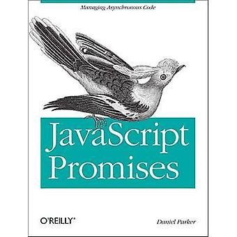 JavaScript mit dem Versprechen von Daniel Parker - 9781449373214 Buch