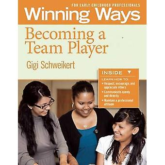 Becoming a Team Player - Winning Ways for Early Childhood Professional