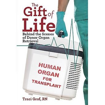 The Gift of Life - Behind the Scenes of Donor Organ Retrieval by Traci