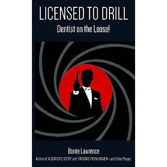 Licensierad till Drill - tandläkare på rymmen! av Barrie Lawrence - 9781786
