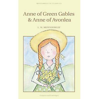 Anne of Green Gables & Anne of Avonlea (New edition) by Lucy Montgome