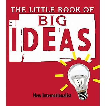 The Little Book of Big Ideas by New Internationalist - 9781906523213