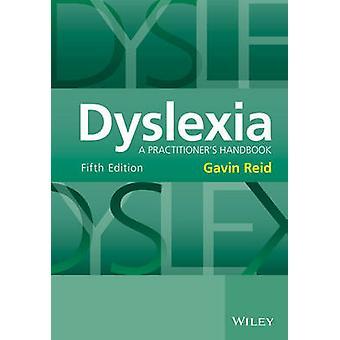 Dyslexie - guide du praticien (5e édition révisée) par Gavin Re
