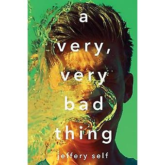 A Very - Very Bad Thing by Jeffery Self - 9781338118407 Book