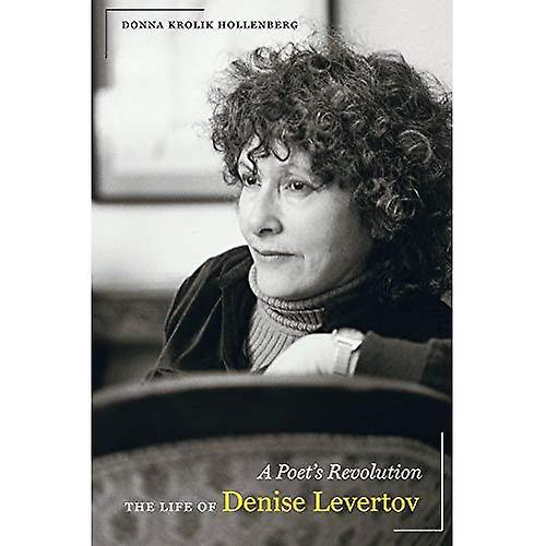 A Poet& 039;s Revolution  The Life of Denise Levertov