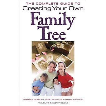 The Complete Guide to Creating Your Own Family Tree (Complete Guide)