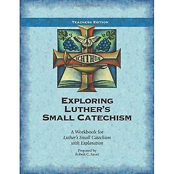 Exploration petit catéchisme de Luther ESV - livre de l'enseignant