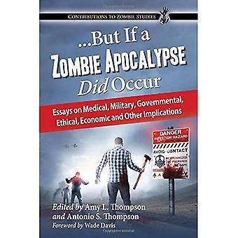 ... Aber wenn eine Zombie-Apokalypse auftraten: Essays über medizinische, militärische, staatliche, ethischen, wirtschaftlichen und anderen...