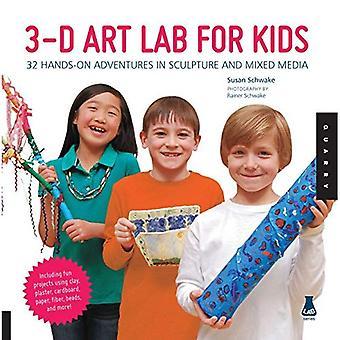 3D Art Lab pour les enfants: 32 aventures en Sculpture et techniques mixtes (Lab Series)