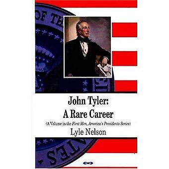 John Tyler: Eine seltene Karriere (erste Männer, Präsidenten Amerikas)