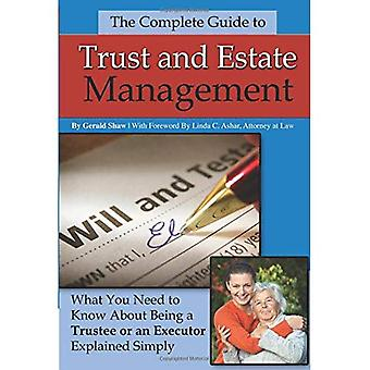 Trust and Estate Management: What You Need to Know about Being an Executor Explained Simply - What You Need to Know about Being a Trustee or an Executor Explained Simply