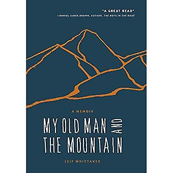 My Old Man and the Mountain: A Memoir
