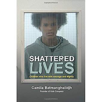 Zerbrochene Leben: Kinder, die mit Mut und würde zu leben