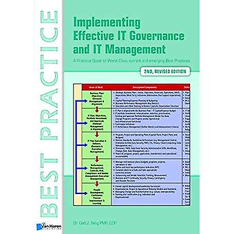 Implementing Effective It Governance and It Management: A Practical Guide To World Class Current And Emerging...