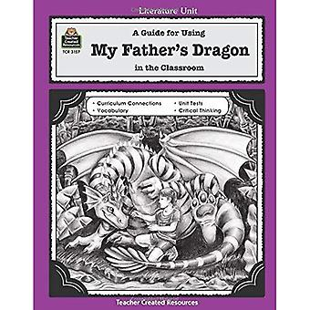 A Guide for Using My Father's Dragon in the Classroom (Literature Unit (Teacher Created Materials))