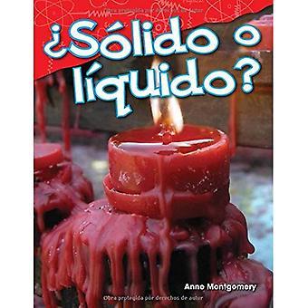 Solido O Liquido? (Solid or Liquid?) (Spanish Version) (Kindergarten) (Science Readers: Content and Literacy)