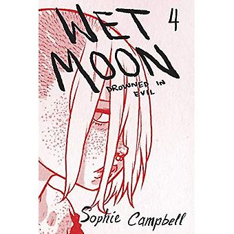 Wet Moon Book Four (New Edition): Drowned in Evil
