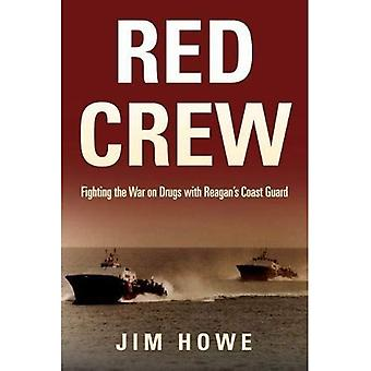 Red Crew: Fighting the War� on Drugs with Reagan's Coast Guard