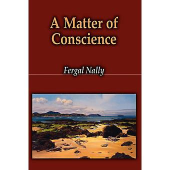 A Matter of Conscience by Nally & Fergal