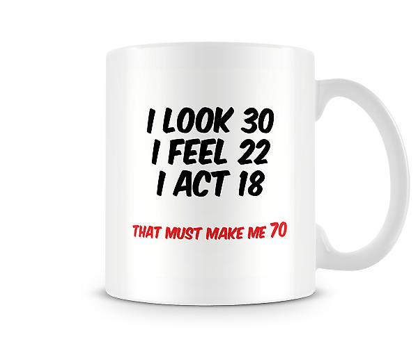 That Must Make Me 70 Mug