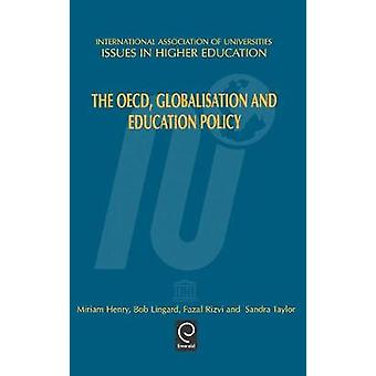 The OECD Globalisation and Eduaction Policy by M. Henry & Henry