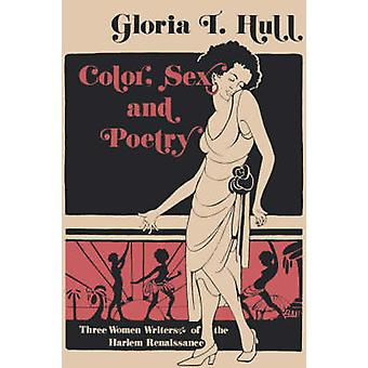 Color Sex and Poetry Three Women Writers of the Harlem Renaissance by Hull & Gloria T.