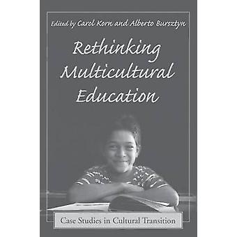 Multikulturelle Bildung Fallstudien im kulturellen Wandel durch KornBursztyn & Carol zu überdenken