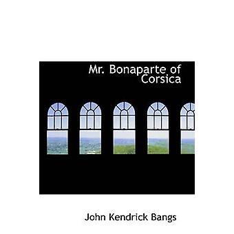 السيد بونابرت كورسيكا قبل الانفجارات & جون كندريك