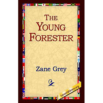 The Young Forester by Grey & Zane