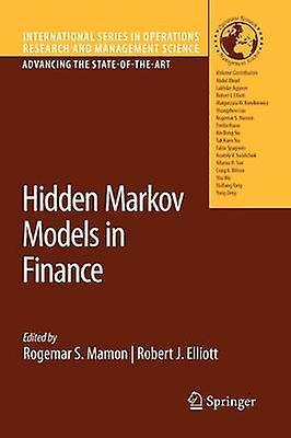 Hidden Markov Models in Finance by Mamon & Rogemar S.