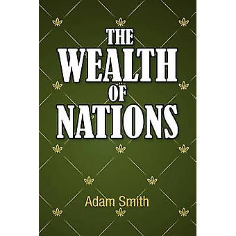 The Wealth of Nations by Smith & Adam